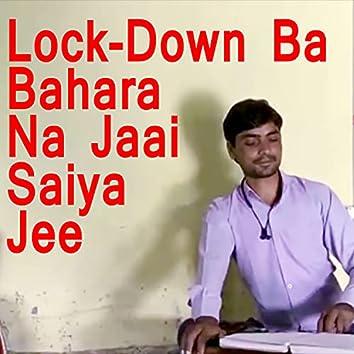 Lock-Down Ba Bahara Na Jaai saiya Jee (Bhojpuri Lachari Song)