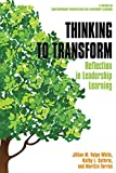Thinking to Transform: Reflection in Leadership Learning (Contemporary Perspectives on Leadership Learning)