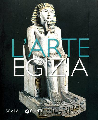 L'arte egizia. Ediz. illustrata