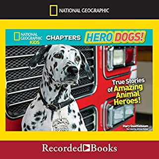 Hero Dogs: True Stories of Amazing Animal Heroes! audiobook cover art