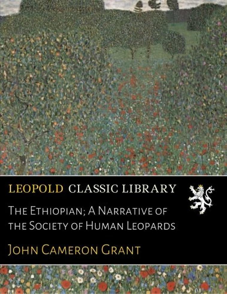 調和銃着替えるThe Ethiopian; A Narrative of the Society of Human Leopards
