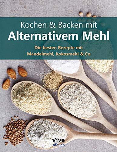 Kochen und Backen mit alternativem Mehl: Mehl