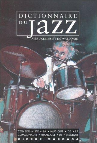 Dictionnaire du jazz à Bruxelles et en Wallonie