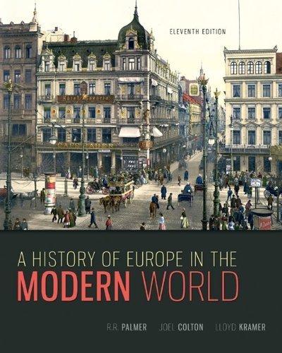 A History of Europe in the Modern World by Palmer, R. R., Colton, Joel, Kramer, Lloyd (2013) Hardcover