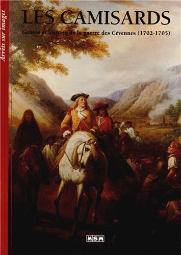 Les Camisards : Genèse et histoire de la guerre des Cévennes (1702-1705) - Arrêts-sur-Images