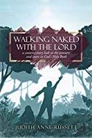 Walking Naked with the Lord: a contemporary look at the winners and losers in God's Holy Book