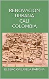 RENOVACION URBANA CALI COLOMBIA