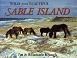 Wild and Beautiful Sable Island: Sand, Seals, Wild Horses and Shipwrecks