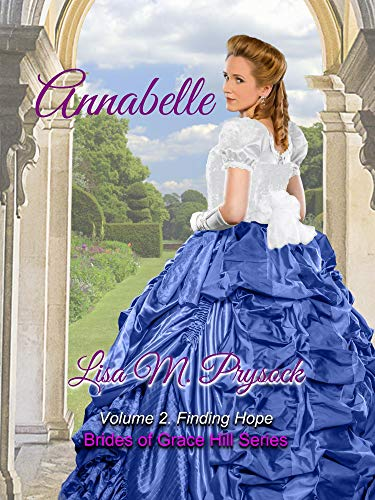 Annabelle: Finding Hope (Brides of Grace Hill Book 2)