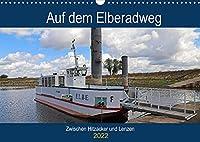 Auf dem Elberadweg zwischen Hitzacker und Lenzen (Wandkalender 2022 DIN A3 quer): Der Elberadweg durch 3 Bundeslaender zw. Hitzacker und Lenzen (Geburtstagskalender, 14 Seiten )