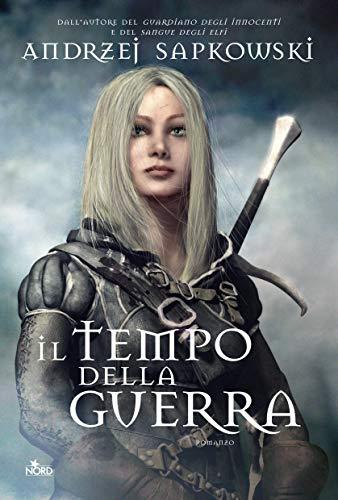 Il tempo della guerra: La saga dI Geralt di Rivia [vol. 4]