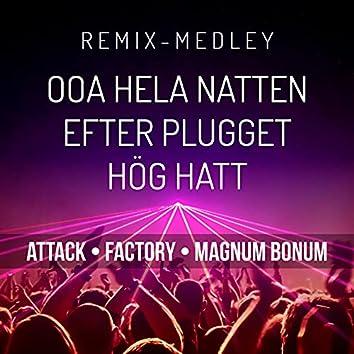 Ooa Hela Natten / Efter Plugget / Hög Hatt (Remix Medley) (Remastered 2021)