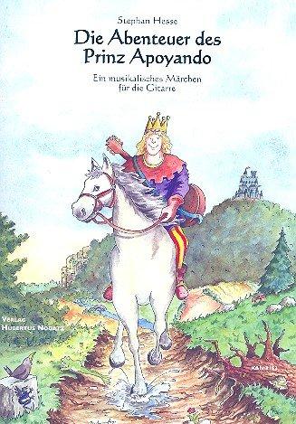 Die Abenteuer des Prinzen Apoyando (+CD): für Gitarre (Sprecher ad lib)