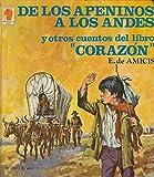 DE LOS APENINOS A LOS ANDES Y OTROS CUENTOS DEL LIBRO CORAZÓN (El tamborcillo sordo; Sangre romañola; El pequeño vigía Lombardo; El pequeño escribiente florentino; Naufragio;