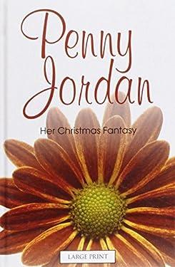 Her Christmas Fantasy (Mills & Boon Largeprint Penny Jordan) by Penny Jordan (2011-01-01)