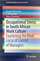 Occupational Stress in South African Work Culture: Examining the Work Locus of Control of Managers (SpringerBriefs in Psychology)