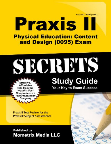 Compare Textbook Prices for Praxis II Physical Education: Content and Design 5095 Exam Secrets Study Guide: Praxis II Test Review for the Praxis II: Subject Assessments Secrets Mometrix Stg Edition ISBN 9781627339162 by Praxis II Exam Secrets Test Prep Team