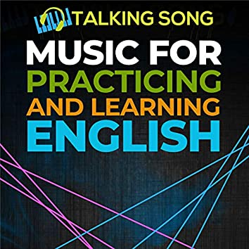 Music for Practicing and Learning English