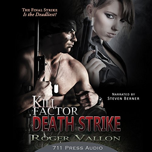 Kill Factor: Death Strike                   By:                                                                                                                                 Roger Vallon,                                                                                        Daniel Middleton,                                                                                        Jaime Vendera                               Narrated by:                                                                                                                                 Steve Berner                      Length: 2 hrs and 2 mins     Not rated yet     Overall 0.0