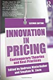 Innovation in Pricing: Contemporary Theories and Best Practices - Andreas Hinterhuber