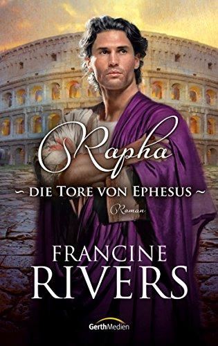 Rapha - Die Tore von Ephesus: Roman.