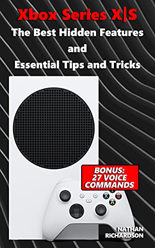 Xbox Series XǀS – The Best Hidden Features and Essential Tips and Tricks (Bonus: 27 Voice Commands) (English Edition)
