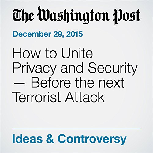 How to Unite Privacy and Security - Before the next Terrorist Attack audiobook cover art