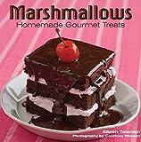 Marshmallows: Homemade Gourmet Treats (English Edition)