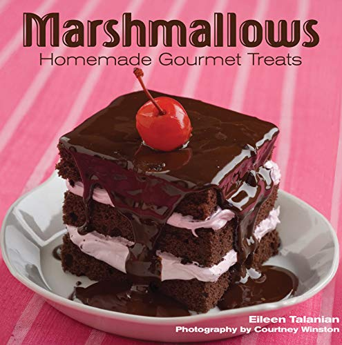 Marshmallows: Homemade Gourmet Treats