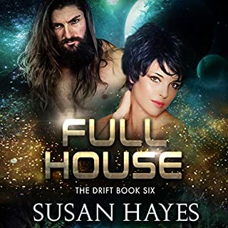Full House     The Drift, Volume 6              Written by:                                                                                                                                 Susan Hayes                               Narrated by:                                                                                                                                 Tieran Wilder                      Length: 2 hrs and 43 mins     Not rated yet     Overall 0.0