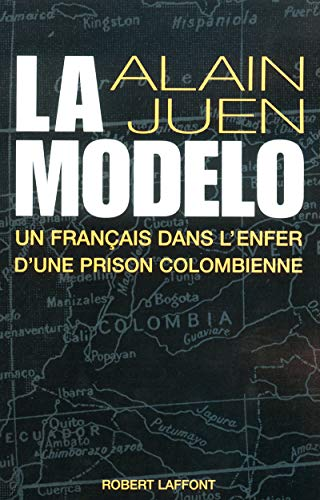 La Modelo : Un français dans l'enfer d'une prison colombienne