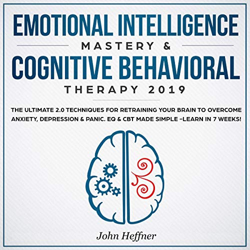Emotional Intelligence Mastery & Cognitive Behavioral Therapy 2019 cover art