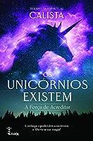 Os Unicórnios Existem: A Força de Acreditar (Portuguese Edition)