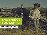 The Things You Left Undone al estilo de Matraca Berg