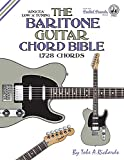 The Baritone Guitar Chord Bible: Low A Tuning 1,728 Chords (Fretted Friends)