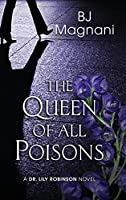 The Queen of All Poisons (A Dr. Lily Robinson Novel)