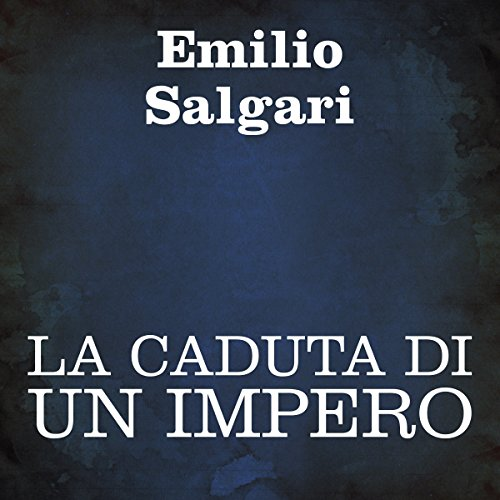 La caduta di un impero [The Fall of an Empire] audiobook cover art