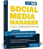 Der Social Media Manager: Das Handbuch für Ausbildung und Beruf.