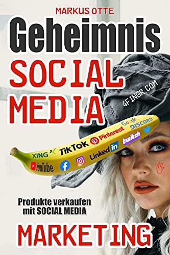 Geheimnis Social Media Marketing: Produkte verkaufen mit Social Media