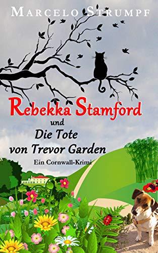 Rebekka Stamford und Die Tote von Trevor Garden: Ein Cornwall-Krimi