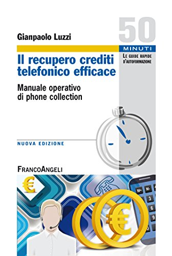 Il recupero crediti telefonico efficace. Manuale operativo di phone collection