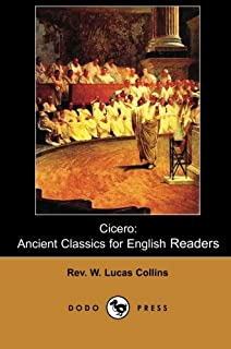 Cicero: Ancient Classics for English Readers (Dodo Press)