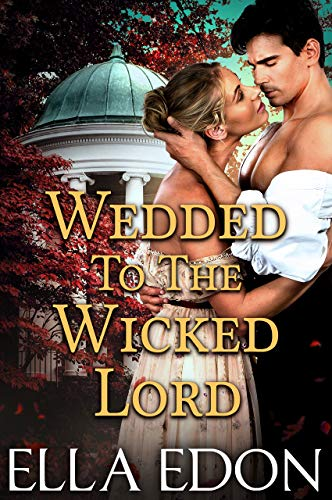 Wedded to the Wicked Lord: Historical Regency Romance (Wicked Warwick Wives Book 2) (English Edition)