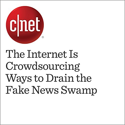The Internet Is Crowdsourcing Ways to Drain the Fake News Swamp  audiobook cover art