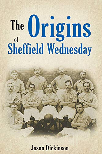 The Origins of Sheffield Wednesday