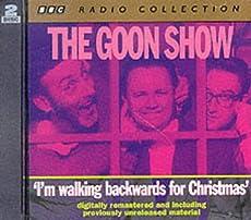 The Goon Show - Volume 3: I'm walking backwards for Christmas