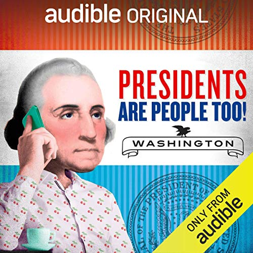 Ep. 21: George Washington (Presidents Are People Too) audiobook cover art