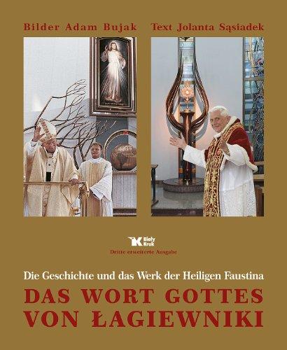 Das Wort Gottes von Lagiewniki: Die Geschichte und das Werk der Heiligen Faustina