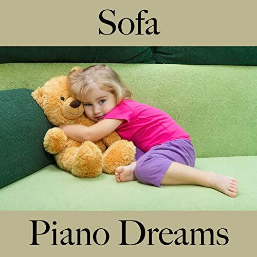 Sofa: Piano Dreams - Die Beste Musik Zum Entspannen