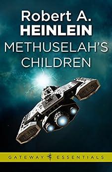 Methuselah's Children (Gateway Essentials) by [Robert A. Heinlein]